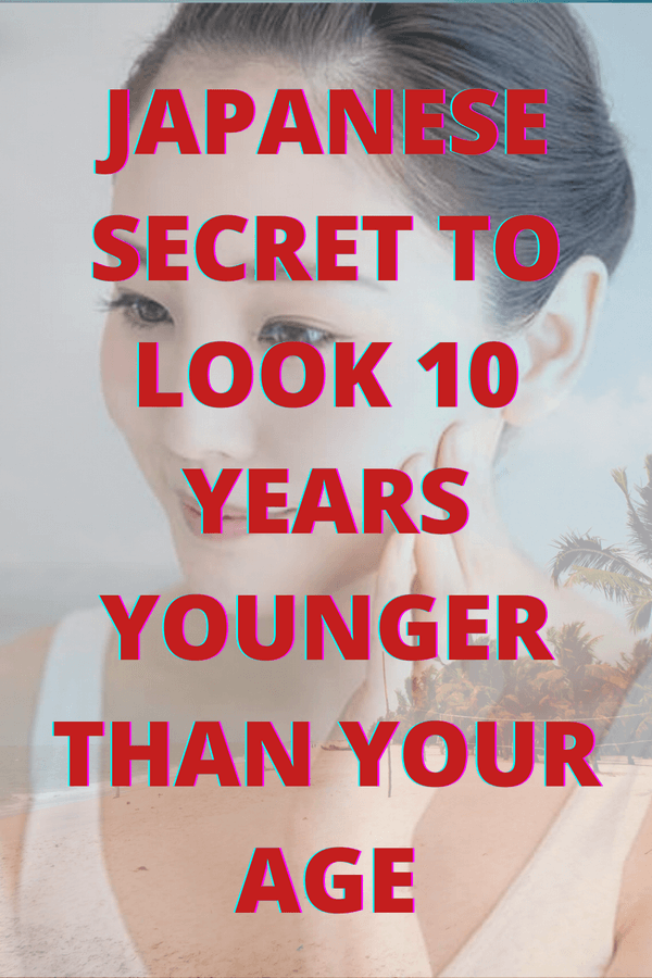 Japanese Secret To Look 10 Years Younger Than Your Age